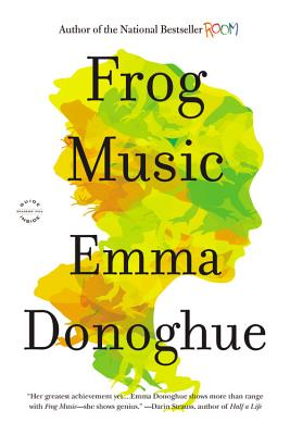 Frog Music By Donoghue, Emma