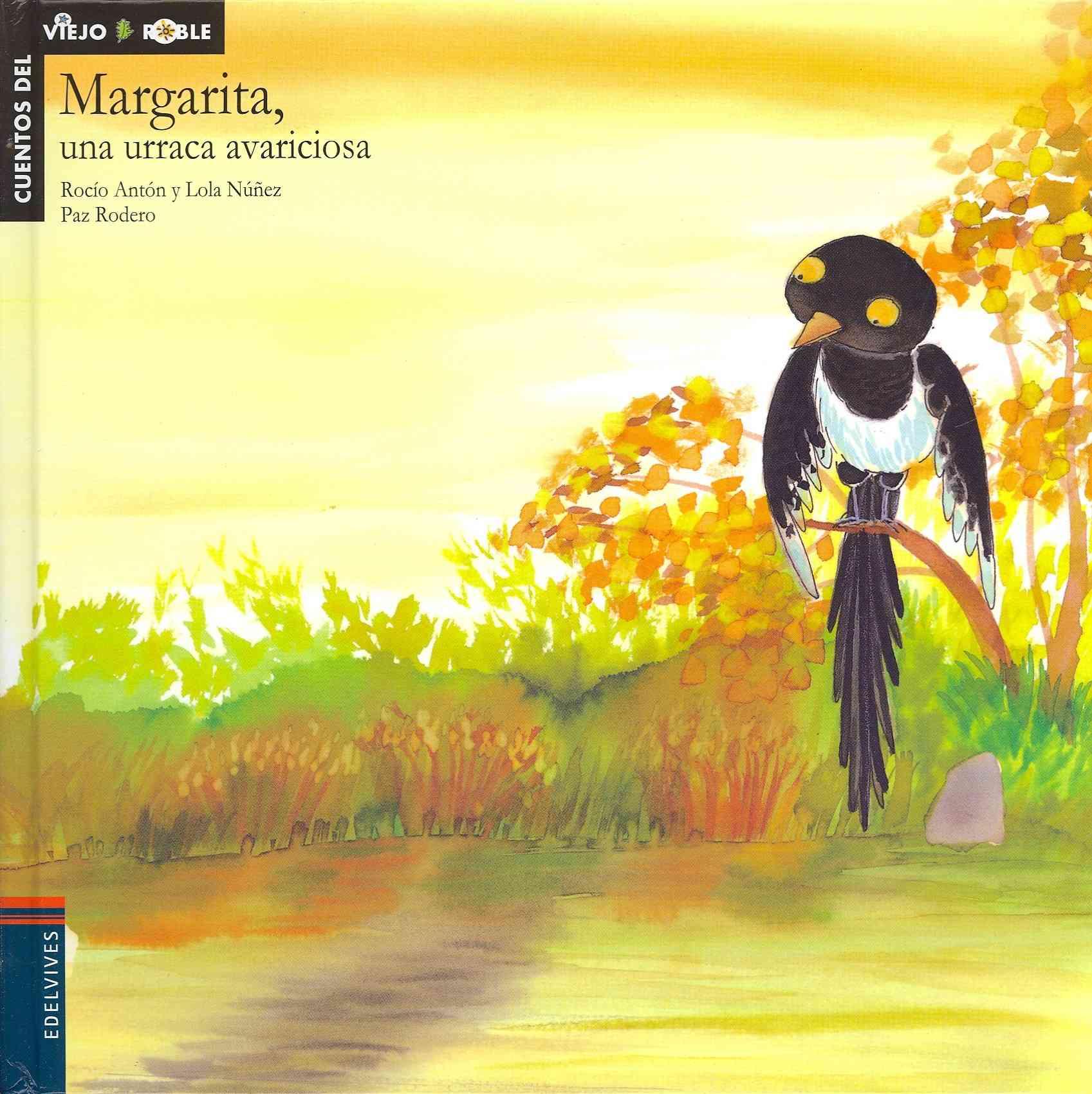 Margarita, una urraca avariciosa / Margaret, the greedy magpie By Anton, Rocio/ Nunez, Lola/ Rodero, Paz (ILT)